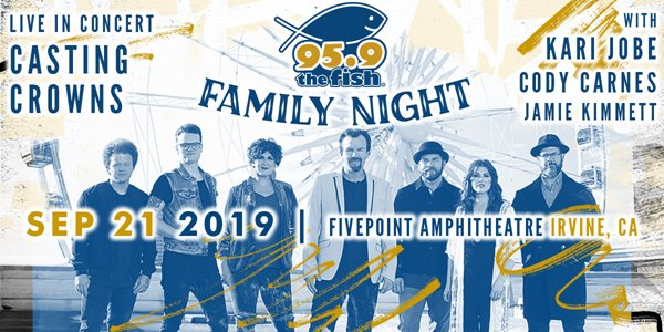 Fish Family Night: Casting Crowns at FivePoint Amphitheatre