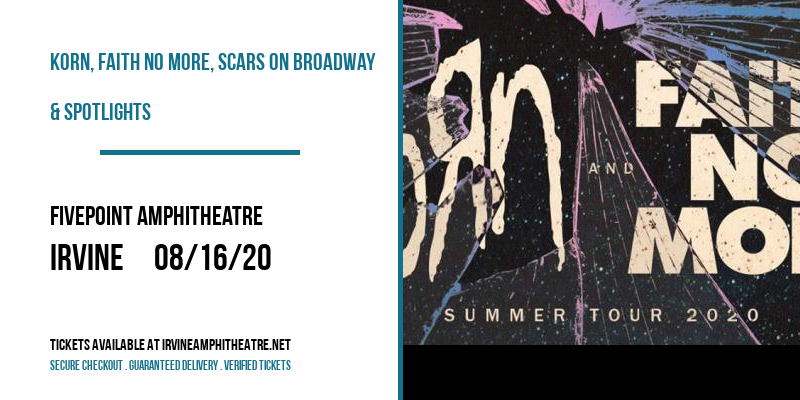 Korn, Faith No More, Scars On Broadway & Spotlights at FivePoint Amphitheatre
