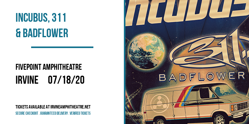 Incubus, 311 & Badflower at FivePoint Amphitheatre