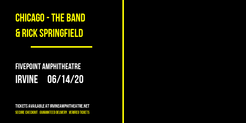 Chicago - The Band & Rick Springfield [CANCELLED] at FivePoint Amphitheatre