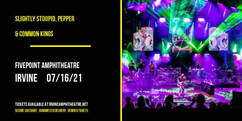 Slightly Stoopid, Pepper & Common Kings [CANCELLED] at FivePoint Amphitheatre