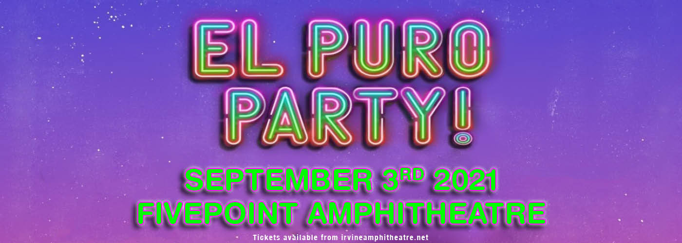 El Puro Party [CANCELLED] at FivePoint Amphitheatre